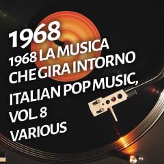 1968 La musica che gira intorno - Italian pop music, Vol. 8