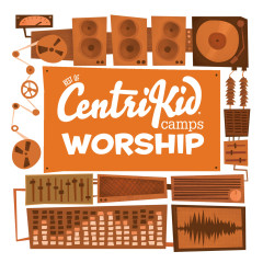 Best of CentriKids Camps Worship - Lifeway Kids