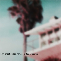 Home (Tritonal Remix) - Cheat Codes