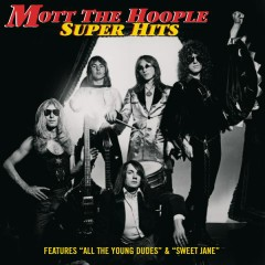 Super Hits - Mott The Hoople