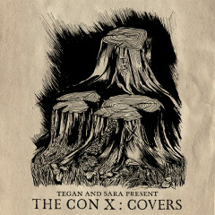 Tegan And Sara Present The Con X: Covers - Various Artists