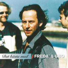 Det bästa med Freda' + Uno - Freda', Uno Svenningsson