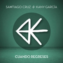 Cuando Regreses (Single) - Santiago Cruz, Kany García