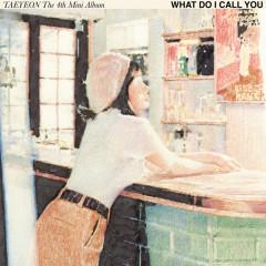 What Do I Call You - The 4th Mini Album - TAEYEON