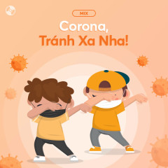 Corona, Tránh Xa Nha! - Various Artists