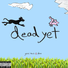 dead yet (with phem)
