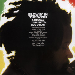 Blowin' in the Wind: A Reggae Tribute To Bob Dylan - Various Artists