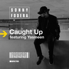 Caught Up (feat. Yasmeen) [Remixes] - Sonny Fodera, Yasmeen