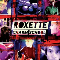 Charm School (Extended Version) - Roxette
