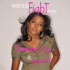 Wanna Fight Me - Trina, Treecee Lee