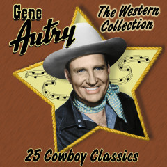 The Western Collection: 25 Cowboy Classics - Gene Autry
