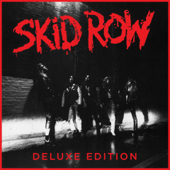 Skid Row (30th Anniversary Deluxe Edition) - Skid Row