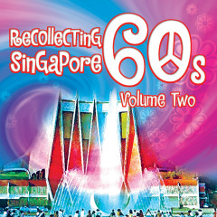 Recollecting Singapore 60s - Volume Two - Various Artists