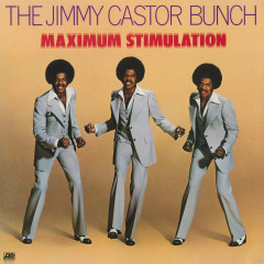 Maximum Stimulation - The Jimmy Castor Bunch