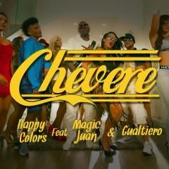 Chévere (Remix) - Happy Colors,Magic Juan,Gualtiero