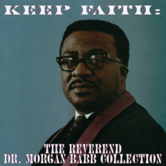 Keep Faith: The Reverend Dr. Morgan Babb Collection - Reverend Dr. Morgan Babb
