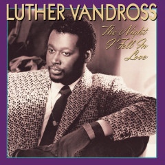 The Night I Fell In Love - Luther Vandross