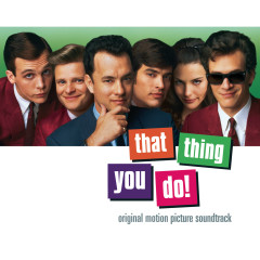 That Thing You Do! Original Motion Picture Soundtrack - Original Motion Picture Soundtrack