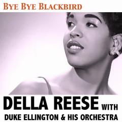 Bye Bye Blackbird - Della Reese, Duke Ellington & His Orchestra