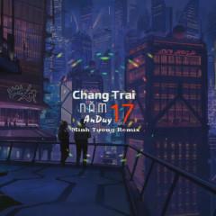 Chàng Trai Năm 17 (Remix) (Single) - An Duy, Minh Tương