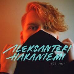 Etsi mut - Aleksanteri Hakaniemi