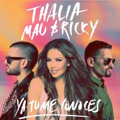 Ya Tú Me Conoces - Thalía, Mau y Ricky