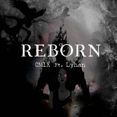 Reborn (Single) - CM1X, Lyhan