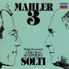 Mahler: Symphony No. 3 - Sir Georg Solti, Helga Dernesch, Chicago Symphony Orchestra Women's Chorus, Glen Ellyn Children's Chorus, Chicago Symphony Orchestra