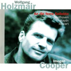 Beethoven: An die ferne Geliebte / Haydn: Lieder / Mozart: Lieder - Wolfgang Holzmair, Imogen Cooper