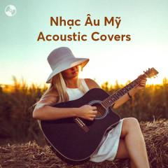 Nhạc Âu Mỹ Acoustic Covers