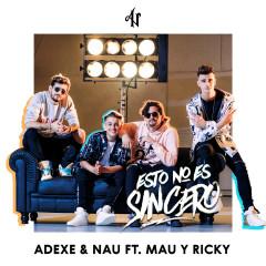 Esto No Es Sincero - Adexe & Nau, Mau y Ricky
