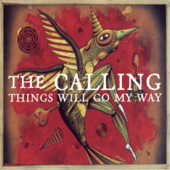 Things Will Go My Way - The Calling