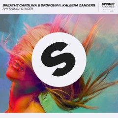 Rhythm Is A Dancer (feat. Kaleena Zanders) - Breathe Carolina, Dropgun, Kaleena Zanders
