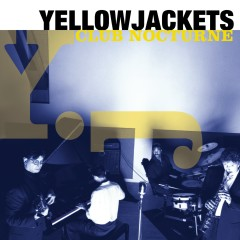 Club Nocturne - Yellowjackets