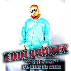 Brezzy (The Remix)(feat. Keak Da Sneak & Deja B.) - Eddi Projex, Keak da Sneak, Deja B.