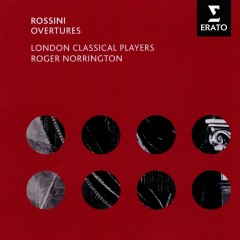 Rossini - Overtures - London Classical Players, Sir Roger Norrington