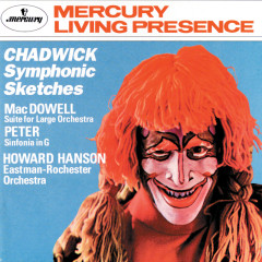 Chadwick: Symphonic Sketches/MacDowell: Suite for Large Orchestra/Sinfonia in G - Eastman-Rochester Orchestra, Howard Hanson