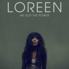 We Got the Power - Remixes - Loreen