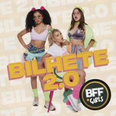 Bilhete 2.0 - BFF Girls
