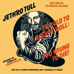Too Old to Rock 'n' Roll: Too Young to Die! (The TV Special Edition) - Jethro Tull