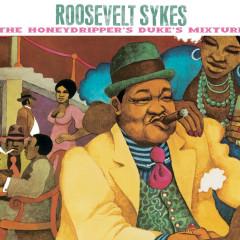 The Honeydripper's Duke's Mixture - Roosevelt Sykes