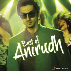 Best of Anirudh - Anirudh Ravichander