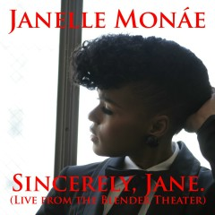 Sincerely, Jane (Live at the Blender Theater) - Janelle Monaé