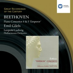 Beethoven: Piano Concerto Nos 4 & 5 - Emil Gilels