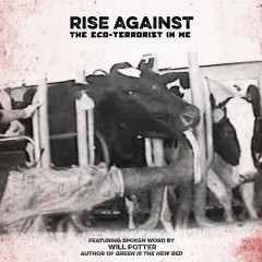 The Eco-Terrorist In Me - Rise Against