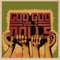 Volume 2 - The Goo Goo Dolls