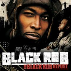 The Black Rob Report  (U.S. Version) - Black Rob