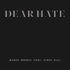 Dear Hate - Maren Morris,Vince Gill