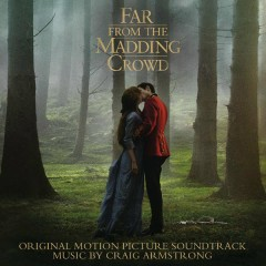 Far from the Madding Crowd (Original Motion Picture Soundtrack) - Craig Armstrong