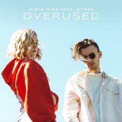 Overused (feat. gnash) - Clara Mae, Gnash